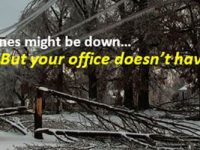Power lines might be down.. But your office doesn't have to be...